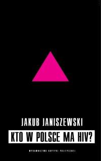 Kto w Polsce ma HIV?
