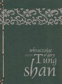 Wkraczając w góry - mistrz zen Tung-shan - ebook