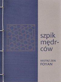 Szpik mędrców - mistrz zen Foyan - ebook