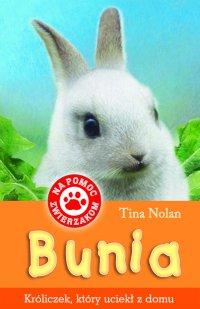 Bunia króliczek, który uciekł z domu - Tina Nolan - ebook