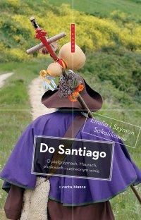 Do Santiago - Emilia Sokolik - ebook