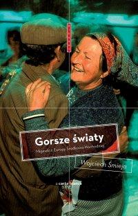 Gorsze światy - Wojciech Śmieja - ebook