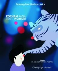 Kocham Pana, Panie Tygrysie! - Przemysław Wechterowicz - ebook