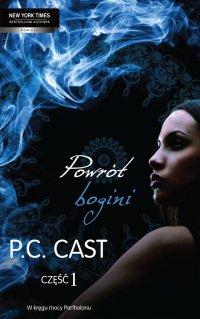 Powrót bogini. Część 1 - P.C Cast - ebook