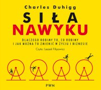 Siła nawyku - Charles Duhigg - audiobook