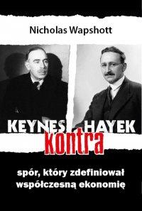 Keynes kontra Hayek. Spór, który zdefiniował współczesną ekonomię.