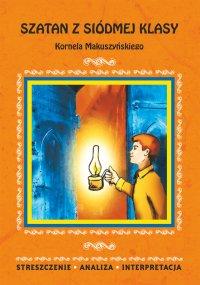 Szatan z siódmej klasy Kornela Makuszyńskiego. Streszczenie, analiza, interpretacja