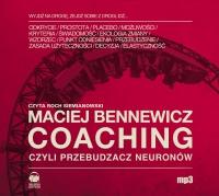 Coaching czyli Przebudzacz Neuronów - Maciej Bennewicz - audiobook