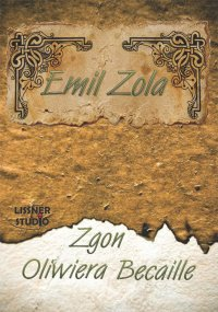 Zgon Oliwiera Becaille - Emil Zola - audiobook
