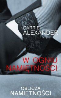 W ogniu namiętności - Carrie Alexander - ebook