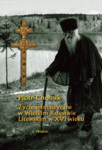 Życie monastyczne w Wielkim Księstwie Litewskim w XVI wieku.