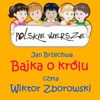 Polskie wiersze - Bajka o królu - Jan Brzechwa - audiobook