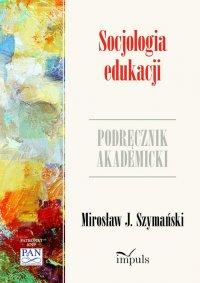 Socjologia edukacji. Podręcznik akademicki