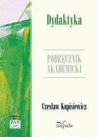 Dydaktyka. Podręcznik akademicki - Czesław Kupisiewicz - ebook