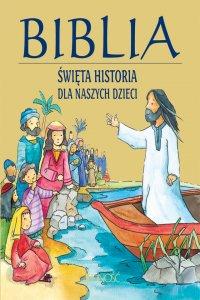 Biblia. Święta historia dla naszych dzieci - Opracowanie zbiorowe - ebook