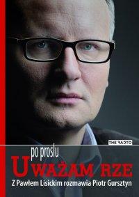 Po prostu Uważam Rze - Piotr Gursztyn - ebook