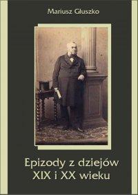 Epizody z dziejów XIX i XX wieku