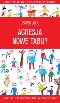 Agresja - nowe tabu? Dlaczego jest potrzebna nam i naszym dzieciom?