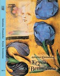 Krysia Bezimienna - Antonina Domańska - audiobook