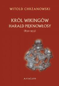 Harald Pięknowłosy (ok. 850-933) Król Wikingów