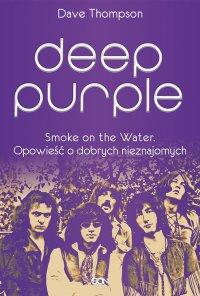 Deep Purple. Smoke on the Water. Opowieść o dobrych nieznajomych