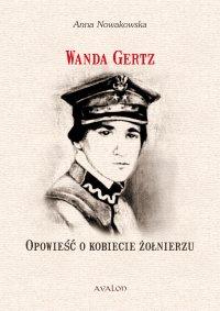 Wanda Gertz. Opowieść o kobiecie żołnierzu