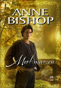 Most Marzeń. Efemera. Tom trzeci - Anne Bishop - ebook