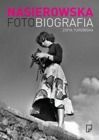 Fotobiografia. Zofia Nasierowska