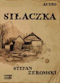 Siłaczka - Stefan Żeromski - audiobook