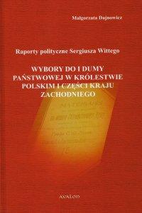 Raporty polityczne Sergiusza Wittego. Wybory do I Dumy Państwowej w Królestwie Polskim i części Kraju Zachodniego