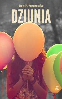 Dziunia - Anna Maria Nowakowska - ebook