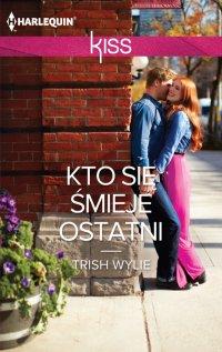 Kto się śmieje ostatni - Trish Wylie - ebook