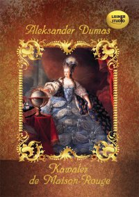 Kawaler de Maison-Rouge - Aleksander Dumas - audiobook