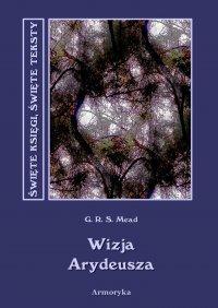 Wizja Arydeusza - George Robert Stowe Mead - ebook