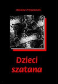 Dzieci Szatana - Stanisław Przybyszewski - ebook
