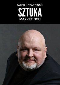 Sztuka marketingu - Jacek Kotarbiński - ebook