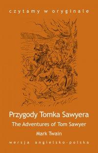 """""""The Adventures of Tom Sawyer / Przygody Tomka Sawyera"""" - Mark Twain - ebook"""