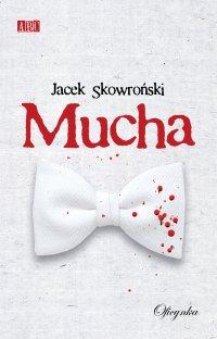 Mucha - Jacek Skowroński - ebook