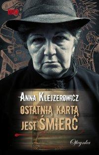 Ostatnią kartą jest śmierć - Anna Klejzerowicz - ebook