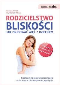 Samo Sedno - Rodzicielstwo bliskości. Jak zbudować więź z dzieckiem - Natalia Minge - ebook