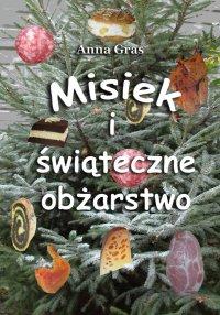 Misiek i świąteczne obżarstwo - Anna Gras - ebook