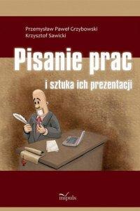 Pisanie prac i sztuka ich prezentacji - Przemysław Paweł Grzybowski - ebook