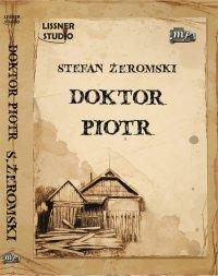Doktor Piotr - Stefan Żeromski - audiobook