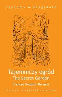 """""""The Secret Garden / Tajemniczy ogród"""""""