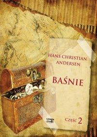 Baśnie Andersena część 2 - Hans Christian Andersen - audiobook