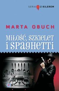 Miłość, szkielet i spaghetti - Marta Obuch - ebook