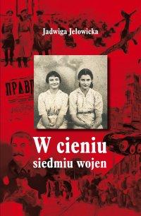 W cieniu siedmiu wojen - dr Jadwiga Jełowicka - ebook