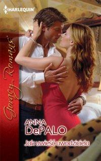 Jak uwieść uwodziciela - Anna DePalo - ebook