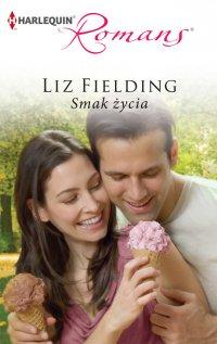 Smak życia - Liz Fielding - ebook