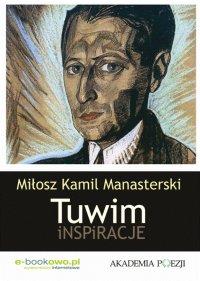 Tuwim. Inspiracje - Miłosz Kamil Manasterski - ebook